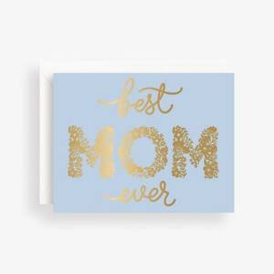 Gold Foil Best Mom Ever Card