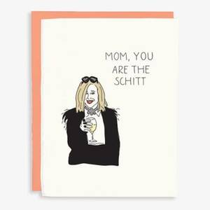 You're The Schitt Mother's Day Card