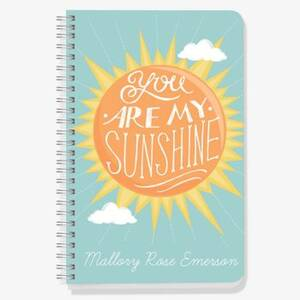 You Are My Sunshine Custom Journal